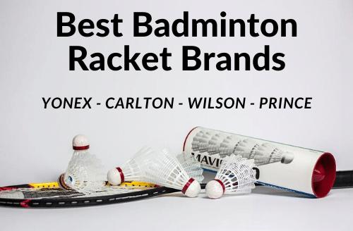 Best Badminton Racket Brands