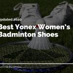 Best Yonex Women's Badminton Shoes