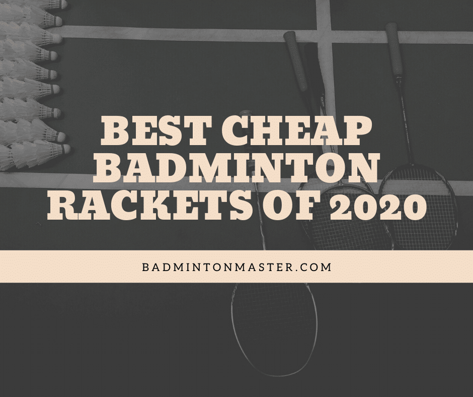Best Cheap Badminton Rackets of 2020