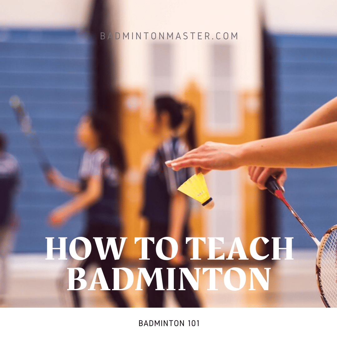 How to Teach Badminton - Badminton 101