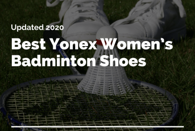Best Yonex Women's Badminton Shoes 2020