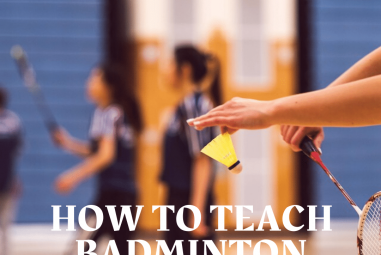 How to Teach Badminton – Badminton 101