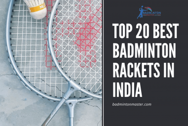 Top 20 Best Badminton Rackets in India 2021 [Updated May 2021]